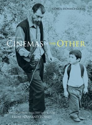 Cinemas of the Other: A Personal Journey with Film-Makers from Iran and Turkey 9781841505480