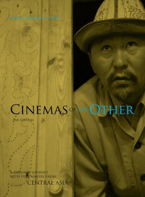 Cinemas of the Other: A Personal Journey with Film-Makers from Central Asia 9781841505497