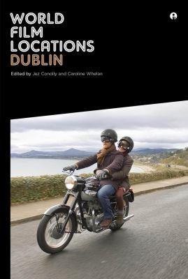 World Film Locations: Dublin 9781841505503