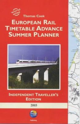 Thomas Cook European Rail Timetable Advance Summer Planner 2003 (Independent Traveller's) (Independent Traveller's Edition)