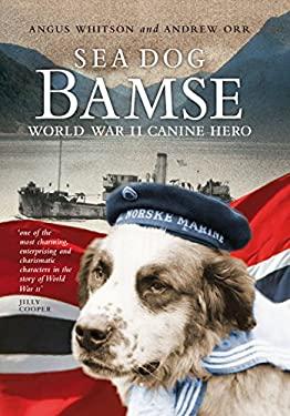 Sea Dog Bamse: World War II Canine Hero 9781841588490
