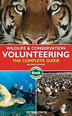 Bradt Wildlife & Conservation Volunteering: The Complete Guide 9781841623832