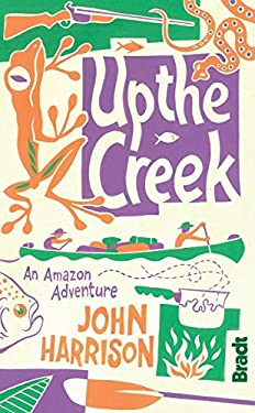 Up the Creek: An Amazon Adventure 9781841623849