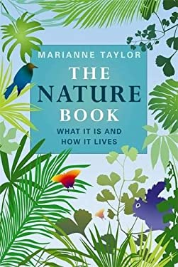 The Nature Book: What It Is and How It Lives 9781843173533