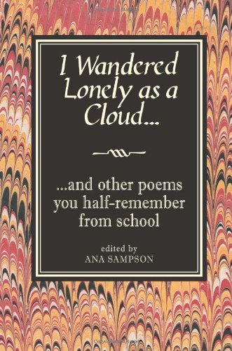 I Wandered Lonely as a Cloud: And Other Poems You Half-Remember from School 9781843173946