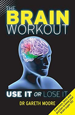 The Brain Workout: Use It or Lose It 9781843175636
