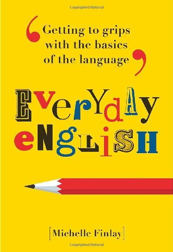 Everyday English: Getting to Grips with the Basics of the Language 9781843175667