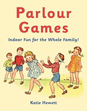 Parlour Games: Indoor Fun for the Whole Family! 9781843406747