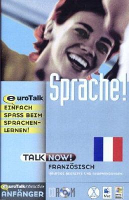 Talk Now! Learn French: Essential Words and Phrases for Absolute Beginners 9781843520030