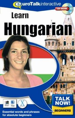 Talk Now! Learn Hungarian: Essential Words and Phrases for Absolute Beginners 9781843520146