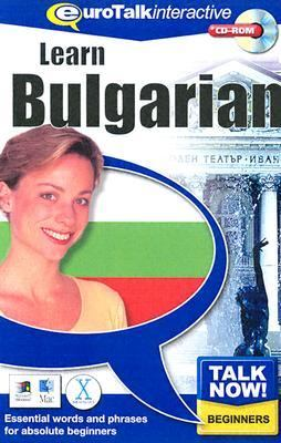 Talk Now! Learn Bulgarian: Essential Words and Phrases for Absolute Beginners 9781843520276
