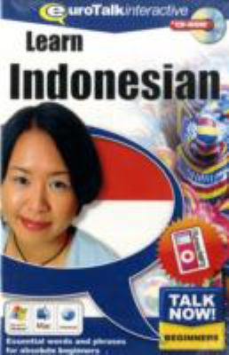 Talk Now! Learn Indonesian: Essential Words and Phrases for Absolute Beginners 9781843520399