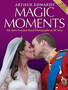 Magic Moments: The Sun's Greatest Royal Photographs of All Time 9781843584131