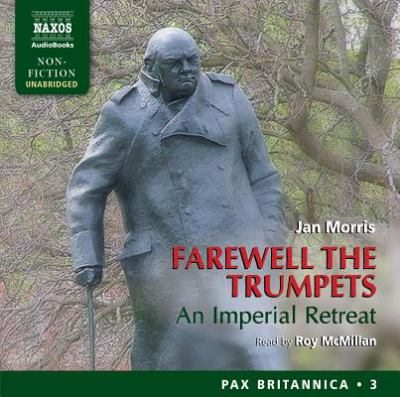 Farewell the Trumpets: An Imperial Retreat - Pax Britannica Volume 3 9781843794738