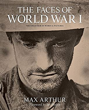 The Faces of World War I 9781844037124