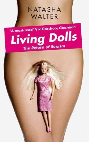 Living Dolls: The Return of Sexism 9781844087099