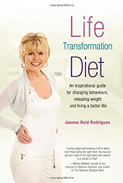The Life Transformation Diet: An Inspiration Guide for Changing Behaviours, Releasing Weight and Living a Better Life 9781844091676