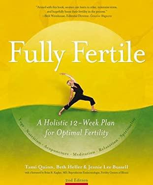 Fully Fertile: A 12-Week Plan for Optimal Fertility 9781844095070