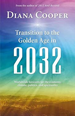 Transition to the Golden Age in 2032 9781844095582