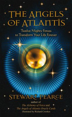 The Angels of Atlantis: Twelve Mighty Forces to Transform Your Life Forever 9781844095698