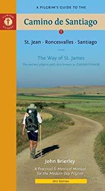 A Pilgrim's Guide to the Camino de Santiago: St. Jean * Roncesvalles * Santiago 9781844095759
