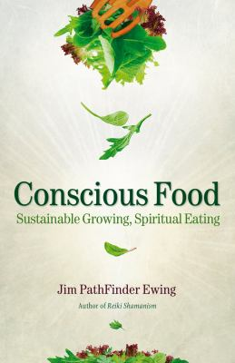 Conscious Food: Sustainable Growing, Spiritual Eating 9781844095964