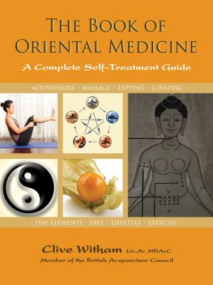 The Book of Oriental Medicine: A Complete Self-Treatment Guide 9781844096046