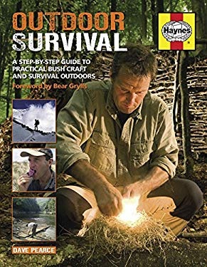 Outdoor Survival: A Step-By-Step Guide to Practical Bush Craft and Survival Outdoors 9781844259465