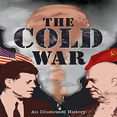 The Cold War: An Illustrated History 9781844259496