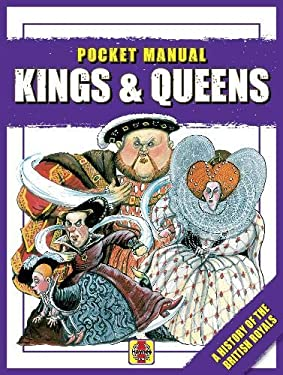 Kings and Queens: The History of the British Monarchy 9781844259601