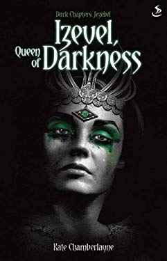Dark Chapters: Izevel, Queen of Darkness 9781844275366