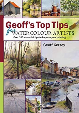 Geoff's Top Tips for Watercolour Artists 9781844484690