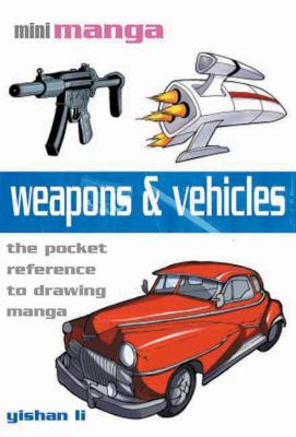 Weapons & Vehicles: The Pocket Reference to Drawing Manga 9781844485451