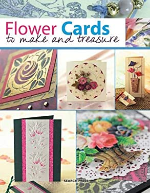 Flower Cards to Make and Treasure 9781844485543