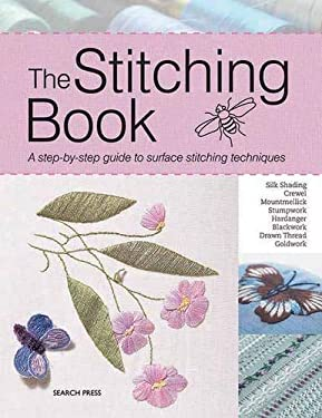 The Stitching Book: A Step-By-Step Guide to Surface Stitching Techniques 9781844487196