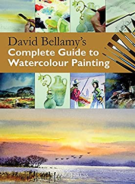 David Bellamy's Complete Guide to Watercolour Painting 9781844487349