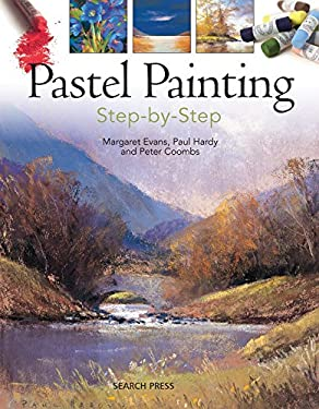Pastel Painting Step-By-Step 9781844488612