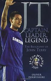 JT: Captain, Leader, Legend: The Biography of John Terry 8804727