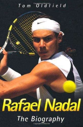 Rafael Nadal: The Biography 9781844549498
