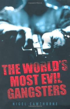 The World's Most Evil Gangsters 9781844549573