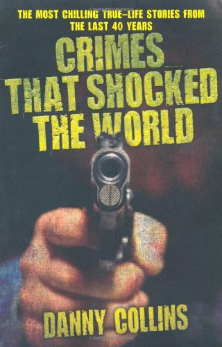 Crimes That Shocked the World 9781844549740