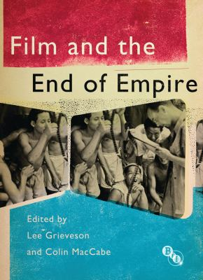 Film and the End of Empire 9781844574247