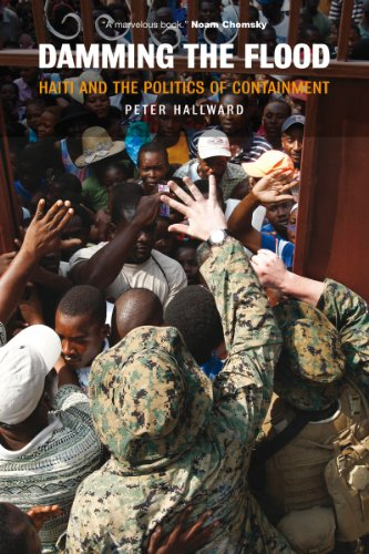 Damming the Flood: Haiti and the Politics of Containment 9781844674664