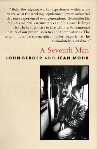 A Seventh Man: A Book of Images and Words about the Experience of Migrant Workers in Europe 9781844676491