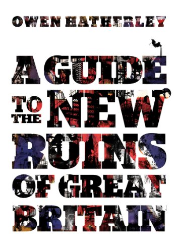 A Guide to the New Ruins of Great Britain 9781844676514