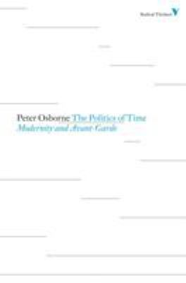 Politics of Time: Modernity and Avant-Garde 9781844676736