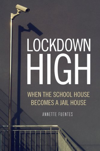 Lockdown High: When the Schoolhouse Becomes a Jailhouse 9781844676811