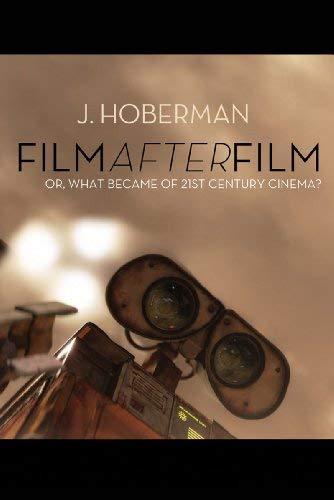 Film After Film: Or, What Became of 21st Century Cinema?