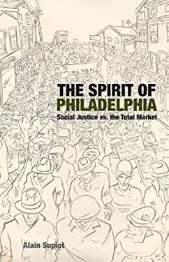 The Spirit of Philadelphia: Social Justice vs. the Total Market 9781844677542