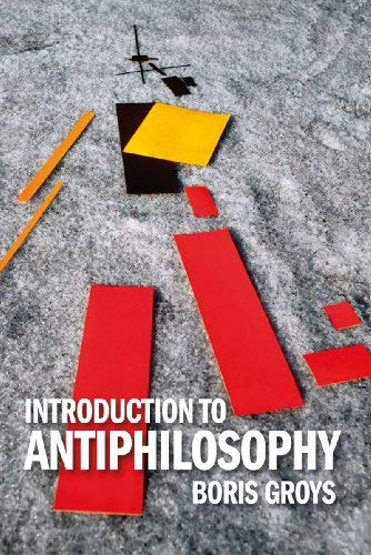 Introduction to Antiphilosophy 9781844677566